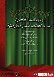"""Recital świąteczny """"Nadzieja znów wstąpi w nas"""" (spektakl otwarty i dla szkół)"""
